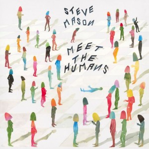 Steve Mason: Meet The Humans