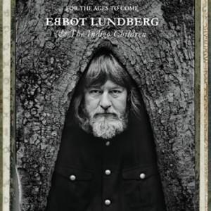 Ebbot Lundberg & The Indigo Children: For The Ages To Come