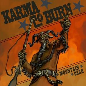 Karma To Burn: Mountain Czar