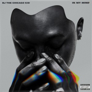 BJ The Chicago Kid: In My Mind