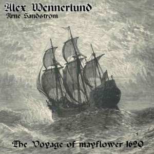 Arne Sandström & Alex Wennerlund: The Voyage Of Mayflower 1620