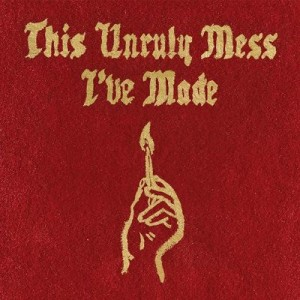 Macklemore & Ryan Lewis: This Unruly Mess I've Made