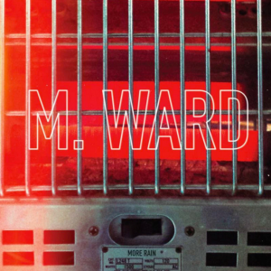 M Ward: More Rain