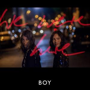 Boy: We Were Here