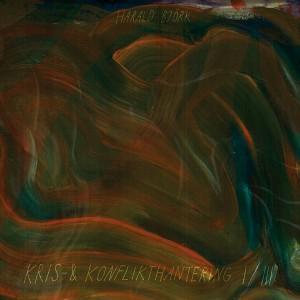 Harald Björk: Kris- & Konflikthantering I/III