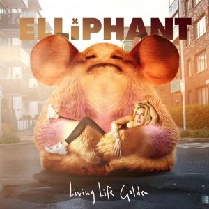 Elliphant: Living Life Golden