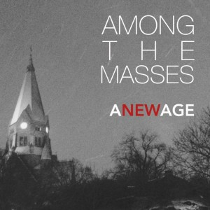 Among The Masses: A New Age