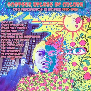Diverse Artister: Another Splash Of Colour - New Psychedelia In Britain 1980-1985