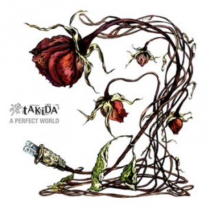 Takida: A Perfect World