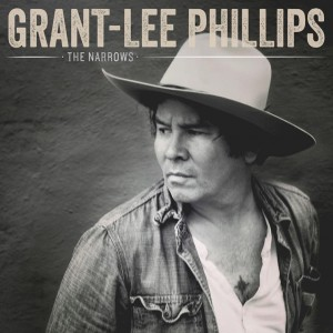 Grant-Lee Phillips: The Narrows