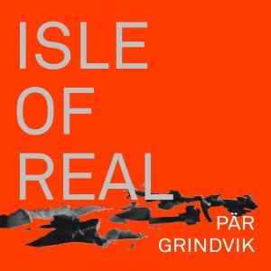 Pär Grindvik: Isle Of Real