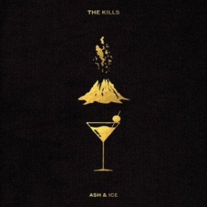 The Kills: Ash & Ice