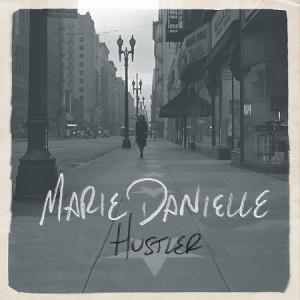 Marie Danielle: Hustler