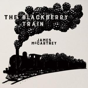 James McCartney: The Blackberry Train