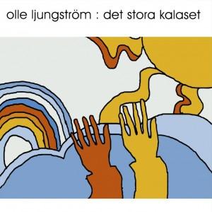 Olle Ljungström: Det Stora Kalaset