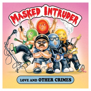 Masked Intruder: Love And Other Crimes