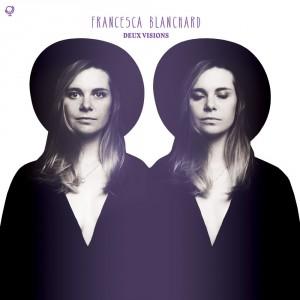 Francesca Blanchard: Deux Visions