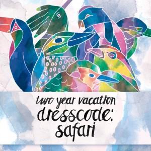 Two Year Vacation: Dresscode: Safari