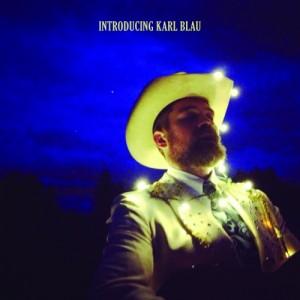 Karl Blau: Introducing Karl Blau