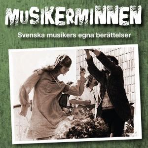 Red: Thomas Stålberg: Musikerminnen : Svenska Musikers Egna Berättelser