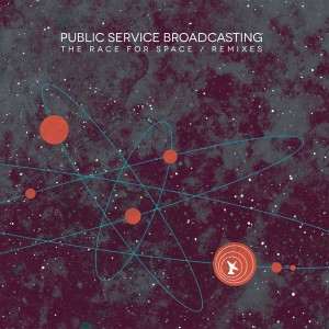 Public Service Broadcasting: The Race For Space / Remixes