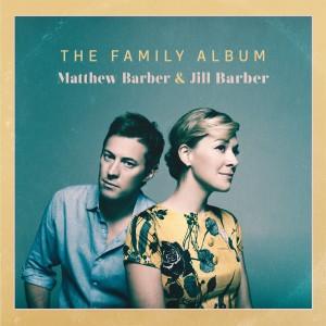 Matthew & Jill Barber: Family Album