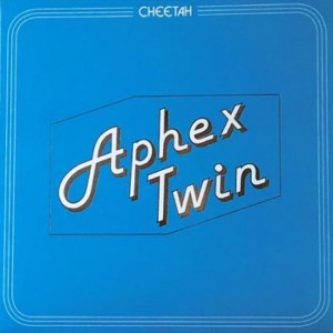 Aphex Twin: Cheetah EP