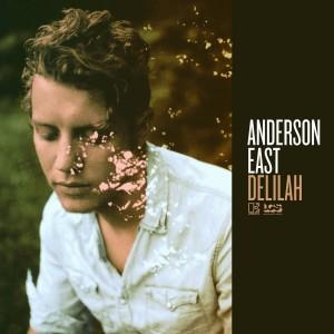 Anderson East: Delilah