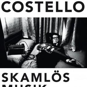 Elvis Costello: Skamlös Musik & Bleknande Bläck