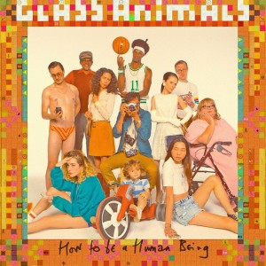 Glass Animals: How To Be A Human Being