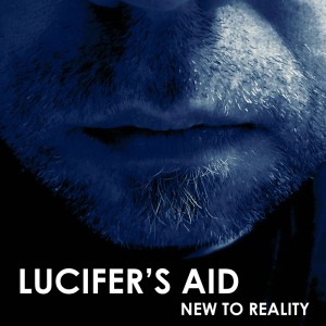 Lucifer's Aid: New to Reality
