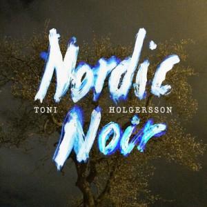 Toni Holgersson : Nordic Noir