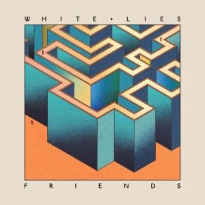 White Lies: Friends
