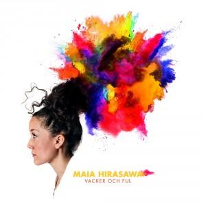 Maia Hirasawa: Vacker Och Ful