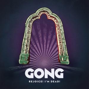 Gong: Rejoice! I'm Dead!