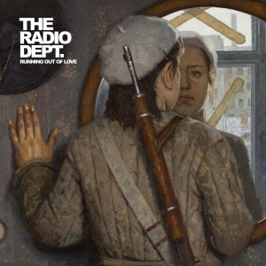 The Radio Dept.: Running Out Of Love