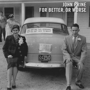 John Prine: For Better, Or Worse