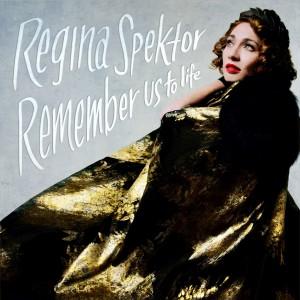 Regina Spektor: Remember Us To Life