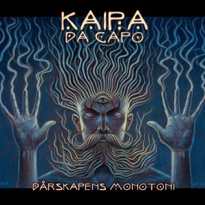 Kaipa Da Capo: Dårskapens Monotoni