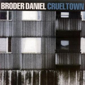 Broder Daniel: Cruel Town