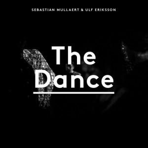 Sebastian Mullaert & Ulf Eriksson: The Dance Remixed I