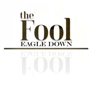 Eagle Down: The Fool