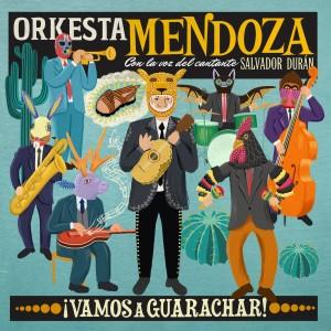 Orkesta Mendoza: ¡Vamos A Guarachar!