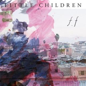 Little Children: F.F