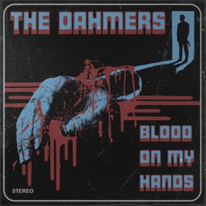 The Dahmers: Blood On My Hands EP