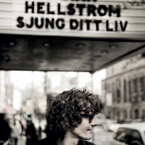 Håkan Hellström: Sjung Ditt Liv