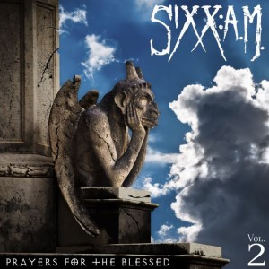 Sixx AM: Prayers For The Blessed Vol.2