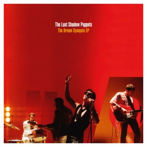 The Last Shadow Puppets: The Dream Synopsis