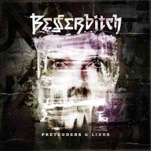 Besserbitch: Pretenders & Liars