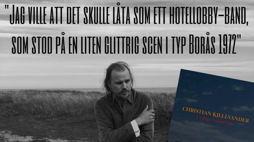 LÅT FÖR LÅT: Christian Kjellvander guidar oss igenom sitt senaste album